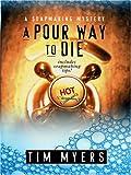 A Pour Way to Dye, Tim Myers, 1597224278