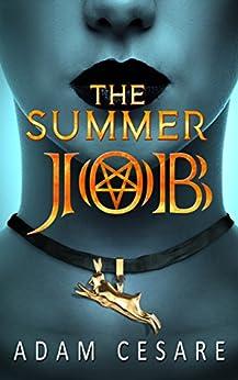 The Summer Job: A Satanic Thriller by [Cesare, Adam]