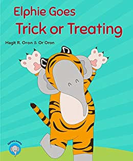 Elphie Goes Trick or Treating (Elphie Books Book 3) by [Oron, Hagit R.]