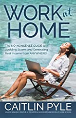 Work At Home is a no-nonsense guide to launching a work-at-home business by this time next month―even if someone is starting from scratch.        In Work At Home, Caitlin Pyle, an entrepreneur, walks readers through three simple steps ...