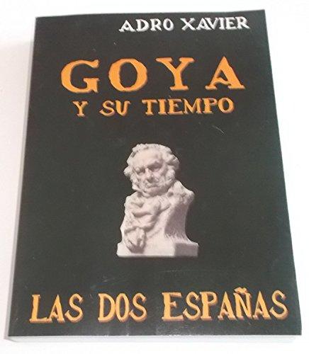 GOYA Y SU TIEMPO LAS DOS ESPAÑAS: Amazon.es: ADRO XAVIER: Libros