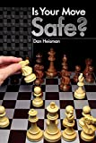 "Safety first! Success in chess begins with asking yourself the basic question, ""Is the move that I'm considering a safe one?""   The question may sound simple, but answering it is not so simple. National Master and award-winning chess instruct..."