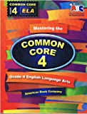 Mastering the Common Core Grade 4 ELA (Mastering)
