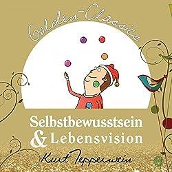 Selbstbewusstsein & Lebensvision (Golden Classics)