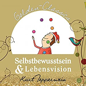 Selbstbewusstsein & Lebensvision (Golden Classics) Hörbuch
