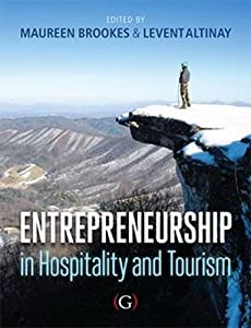 Entrepreneurship in Hospitality and Tourism: a global perspective by Goodfellow Publishers