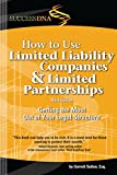 img - for How to Use Limited Liability Companies & Limited Partnerships book / textbook / text book