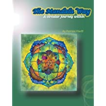 The Mandala Way: A Circular Journey Within by Viselli, Patrizia (2012) Paperback