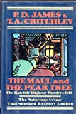 The Maul and the Pear Tree, P. D. James and T. A. Critchley, 089296152X