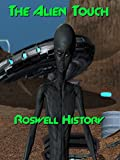 The Alien Touch Roswell History