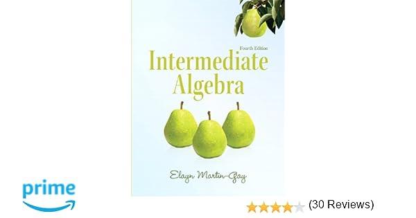Intermediate Algebra (4th Edition) (Martin-Gay Developmental Math ...