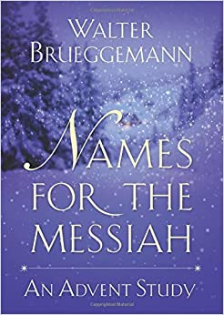 Book Names for the Messiah by Walter Brueggemann (2016-08-19)