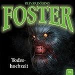 Todeshochzeit (Foster 4)   Oliver Döring