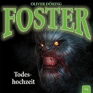 Todeshochzeit (Foster 4) Hörspiel