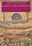 img - for GREAT CHORUSES FROM GREAT ORATORIOS CHORAL COLLECTION SSATB book / textbook / text book