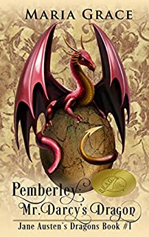 Pemberley: Mr. Darcy's Dragon: A Pride and Prejudice Variation (Jane Austen's Dragons Book 1) by [Grace, Maria]