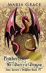 Pemberley: Mr. Darcy's Dragon: A Pride and Prejudice Variation (Jane Austen's Dragons Book 1)