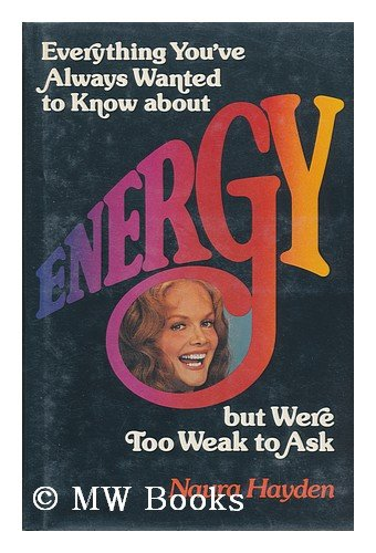 Everything you've always wanted to know about energy, but were too weak to ask by Naura Hayden (Paperback)