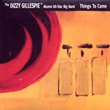 Things to Come by Dizzy Gillespie Alumni Allstar Big Band (2002-05-28)