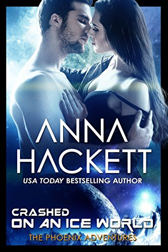 Crashed on an Ice World: A Phoenix Adventures Sci-fi Romance