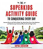 safety a personal focus - The Superkids Activity Guide to Conquering Every Day: Awesome Games and Crafts to Master Your Moods, Boost Focus, Hack Mealtimes and Help Grownups Understand Why You Do the Things You Do