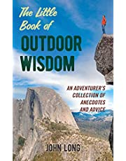 The Little Book of Outdoor Wisdom: An Adventurer's Collection of Anecdotes and Advice