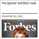 Pro Sports' Achilles' Heel | Rich Karlgaard