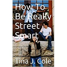 How To Be Really Street Smart