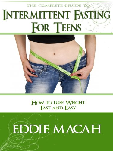 Intermittent fasting for teens how to lose weight fast and easy intermittent fasting for teens how to lose weight fast and easy by macah ccuart Image collections
