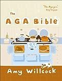 The Aga Bible, Amy Willcock, 0091910722
