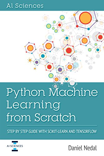 Python Machine Learning: Python Machine Learning From Scratch: Step by Step Guide with Scikit-Learn and TensorFlow cover