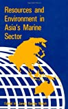Resources and Environment in Asia's Marine Sector 9780844817088