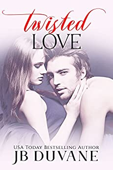 Twisted Love by [Duvane, JB ]