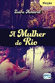 A Mulher do Rio por [Amaral, Zaira]