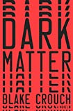 """Dark Matter A Novel"" av Blake Crouch"