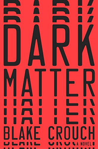 """Dark Matter - A Novel"" av Blake Crouch"