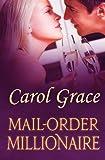 Mail-Order Millionaire, Carol Grace, 1470052326