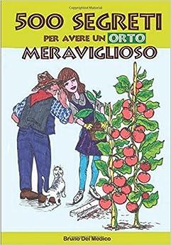 Book 500 segreti per avere un orto meraviglioso (Italian Edition)