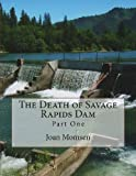 The Death of Savage Rapids Dam - Part One, Joan Momsen, 1484892585