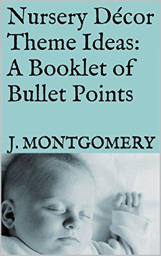 Nursery Décor Theme Ideas: A Booklet of Bullet Points