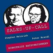 Schwierige Entscheidungen (Sales-up-Call) | Stephan Heinrich, Peter Brandl