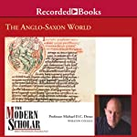 The Modern Scholar: The Anglo-Saxon World | Michael D. C. Drout