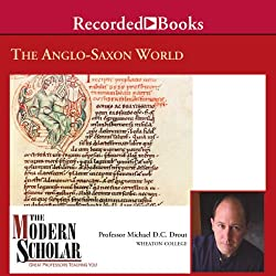 The Modern Scholar: The Anglo-Saxon World