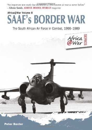 SAAF's Border War: The South African Air Force in Combat 1966-89 (Africa@War) by Helion and Company