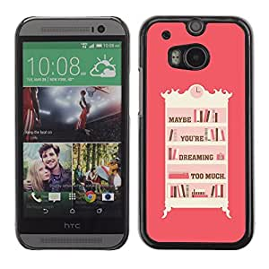 Graphic4You Maybe You're Dreaming Too Much Message Quote Hard Case Cover for HTC One (M8)