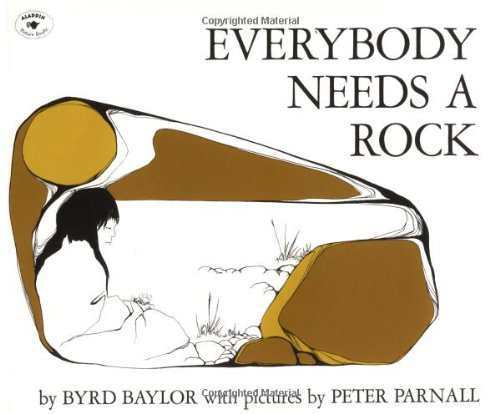 Everybody Needs a Rock (An Aladdin Book) -