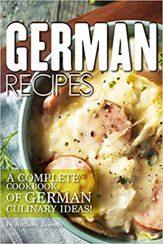 German Recipes: A Complete Cookbook of German Culinary