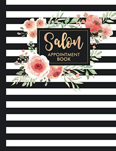 Salon: Appointment Book 2019 Floral Flower Frame Striped Stylist Hairdresser Daily Hourly Client Planner (Dental Schedule Book)