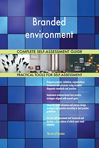 Branded environment All-Inclusive Self-Assessment - More than 720 Success Criteria, Instant Visual Insights, Comprehensive Spreadsheet Dashboard, Auto-Prioritized for Quick Results