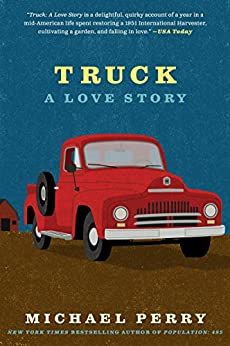 Truck: A Love Story (P.S.) by [Perry, Michael]